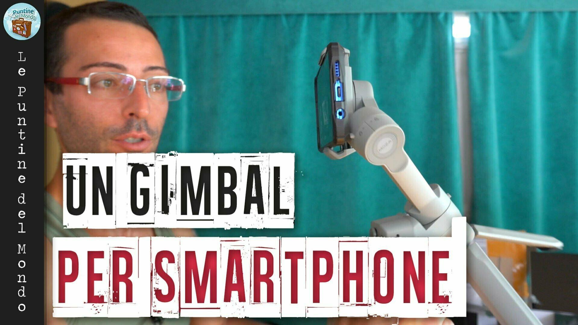 Recensione prova test stabilizzatore gimbal professionale per telefoni smartphone moza mini mx